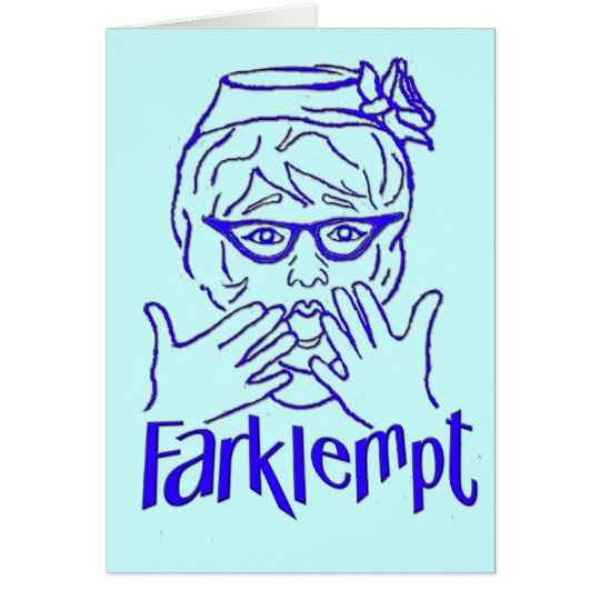 Farklempt Card