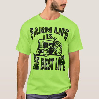 Farm Life Is The Best Life T-Shirt