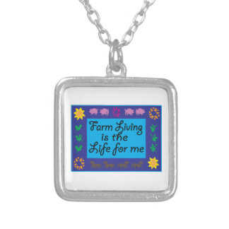 Farm Living Is The Life For Me Pendant