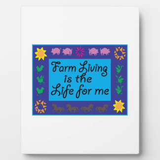 Farm Living Is The Life For Me Plaques