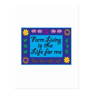 Farm Living Is The Life For Me Postcard
