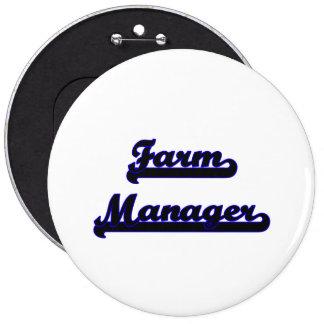 Farm Manager Classic Job Design 6 Inch Round Button