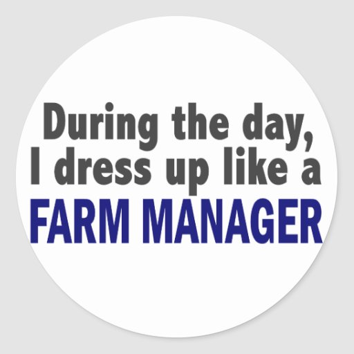 Farm Manager During The Day Classic Round Sticker