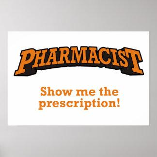 ¡Farmacéutico - muéstreme la prescripción! Póster