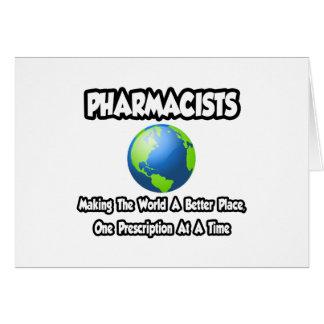 Farmacéuticos… que hacen el mundo un mejor lugar tarjeta de felicitación