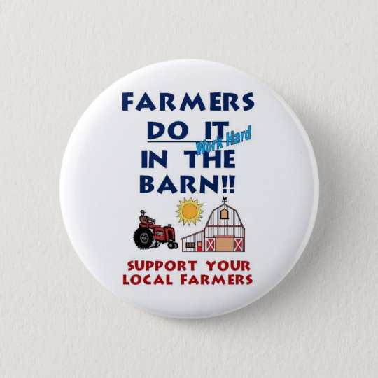 Farmer do it in the barn pinback button