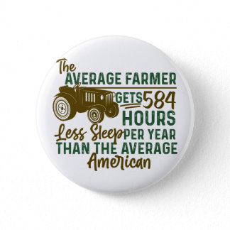 Farmer Gets 584 Hours Less Sleep Tractor Life Button