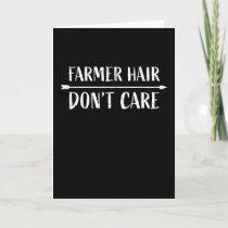 Farmer Hair don't care Funny Farming Card