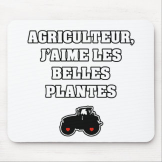FARMER, I LIKE THE FINE SPECIMENS MOUSE PAD