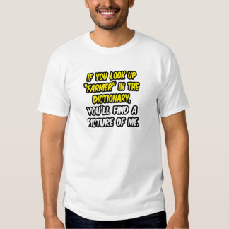 Farmer In Dictionary...My Picture T-shirts
