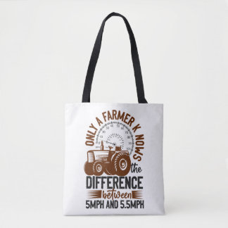 Farmer Knows The Difference MPH Tractor Life Tote Bag
