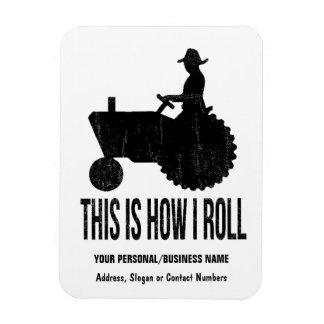 Farmer on  Tractor This is How I ROLL Magnet