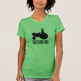 Farmer on  Tractor This is How I ROLL T-Shirt