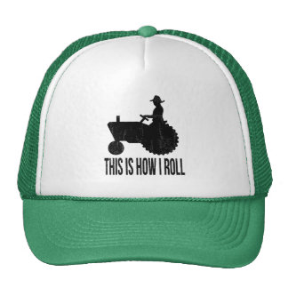 Farmer on  Tractor This is How I ROLL Trucker Hat