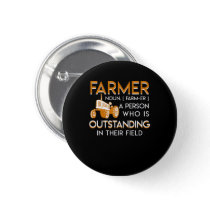 Farmer Person Is Outstanding In Their Field Button