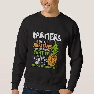Farmers Are Like Pineapples. Sweatshirt