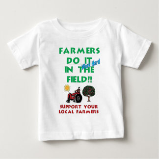 Farmers do it in the field baby T-Shirt