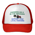 FARMERS DO IT IN THE ORCHARD, SUPPORT YOUR... TRUCKER HATS