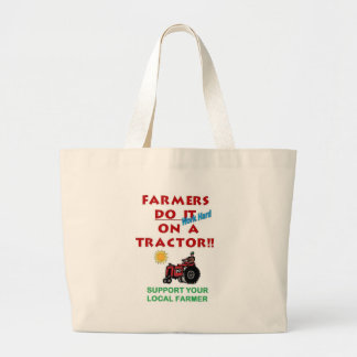 Farmers do it on a tractor large tote bag