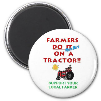 Farmers do it on a tractor magnet
