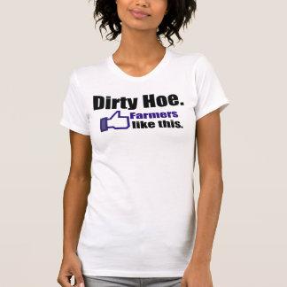 Farmers like their hoes dirty T-Shirt