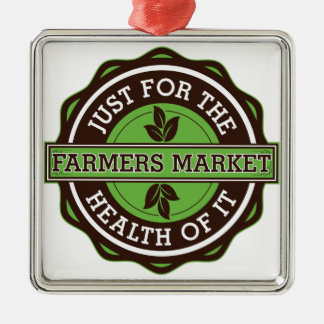 Farmers Market Just For the Health of It Metal Ornament