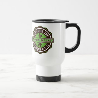 Farmers Market Just For the Health of It 15 Oz Stainless Steel Travel Mug