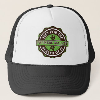 Farmers Market Just For the Health of It Trucker Hat