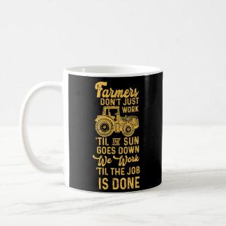 Farmers Work 'Til The Job Is Done Tractor Life Coffee Mug