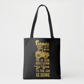 Farmers Work 'Til The Job Is Done Tractor Life Tote Bag