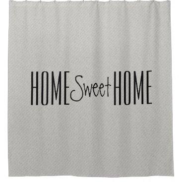 """Farmhouse: """"Home Sweet Home""""   Shower Curtain"""