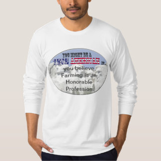 farming an honorable profession T-Shirt