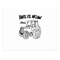 Farming Farmer Tractor This is How I Roll Postcard