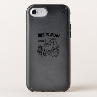 Farming Farmer Tractor This is How I Roll Speck iPhone Case