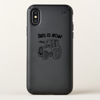 Farming Farmer Tractor This is How I Roll Speck iPhone X Case