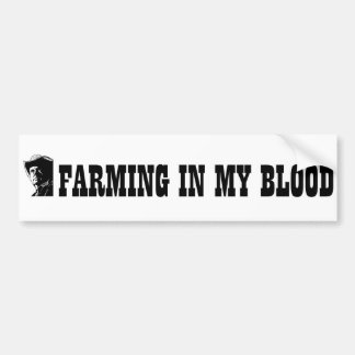 Farming in my blood, gift for a farmer or rancher car bumper sticker