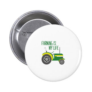 Farming is my life pinback buttons