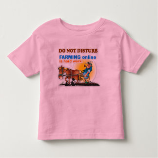 """Farming Online is Hard Work"" Toddler T-Shirt"
