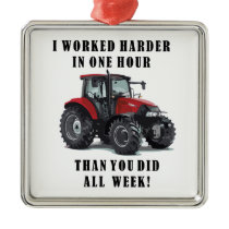 Farming Tractor Hard Work Quotes Metal Ornament