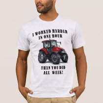 Farming Tractor Hard Work Quotes T-Shirt