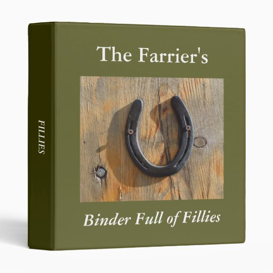 Farrier Lucky Horseshoe Binders Full of Fillies