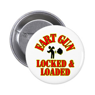 Fart Gun Locked & Loaded Pinback Button
