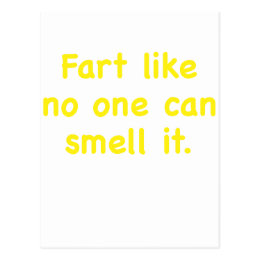 Fart Like No One Can Smell It Postcard