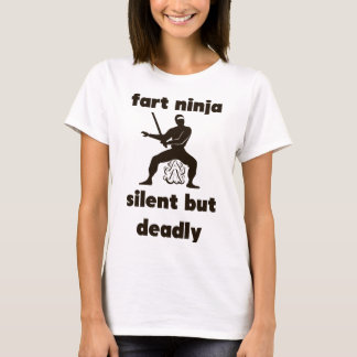 Fart Ninja..Silent but deadly - Funny Fart Humor T-Shirt