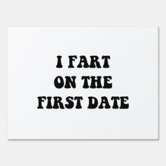 Fart On First Date Lawn Signs