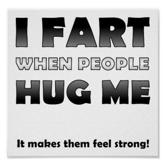Fart When People Hug Me Funny Poster