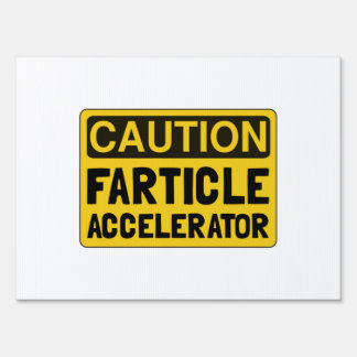 Farticle Accelerator Yard Signs