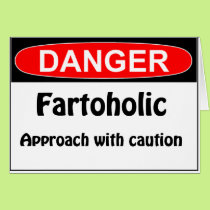 Farting Danger Fartoholic Card
