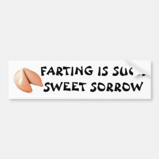 Farting Such Sweet Sorrow Fortune Cookie Bumper Sticker