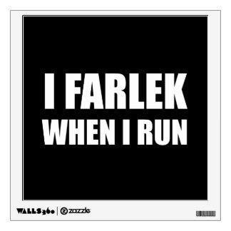 Fartlek When Run Wall Decal